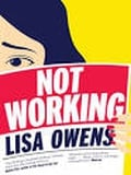 """""""Not Working"""" by Lisa Owens"""