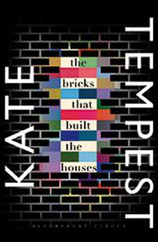 "Review: ""The Bricks That Built The Houses"" by Kate Tempest"