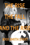 """Review: """"Lemmy, The Definitive Biography"""" by Mick Wall and """"The Rise, The Fall and The Rise"""" by Brix Smith Start"""