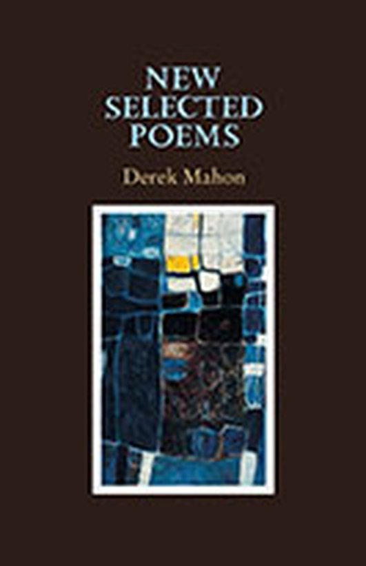 "Review: ""New Selected Poems"" by Derek Mahon"