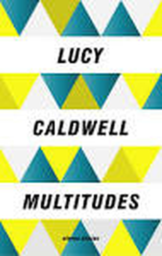 """Multitudes"" by Lucy Caldwell"