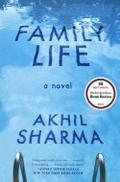 "International Dublin Literary Award shortlist: ""Family Life"" by Akhil Sharma"