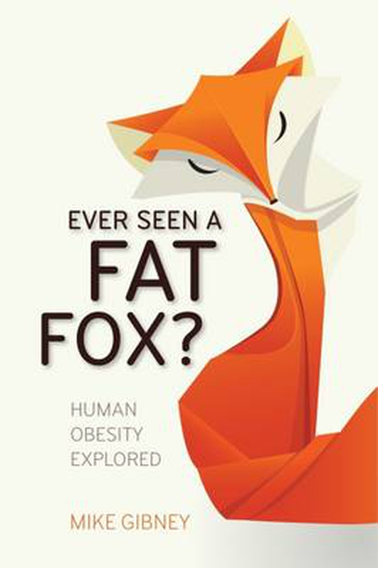 Have you Ever Seen a Fat Fox?