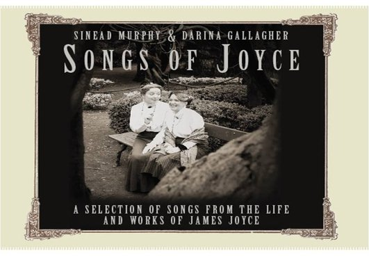 """Songs of Joyce"" by Darina Gallagher and Sinead Murphy"