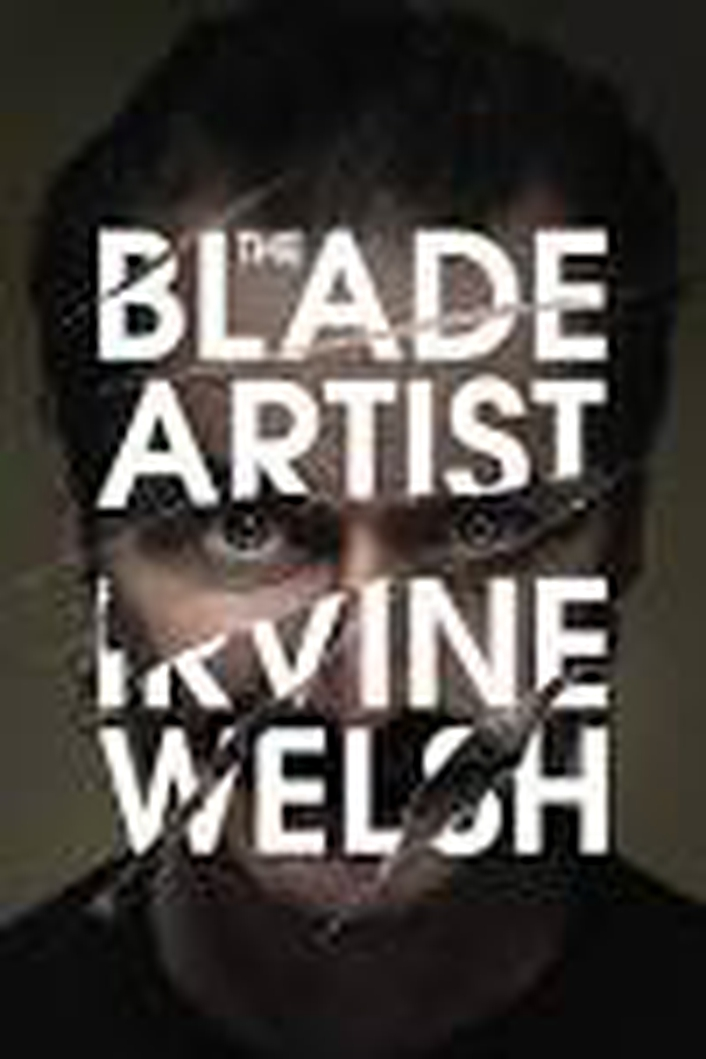 "Review:  ""The Blade Artist"" by Irvine Welsh"