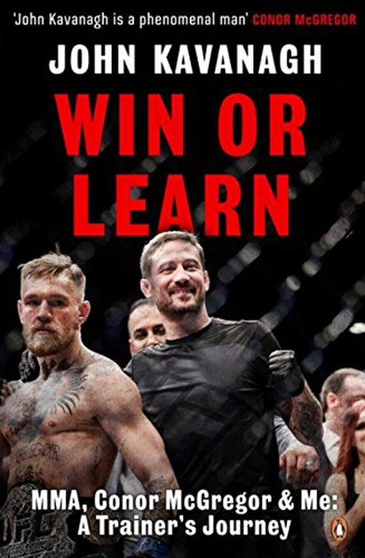 Win or Learn - John Kavanagh