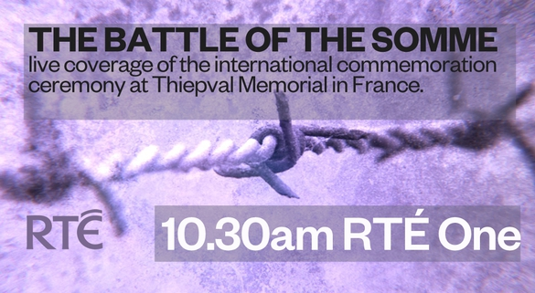 Commemoration of the Battle of the Somme Live On RTE