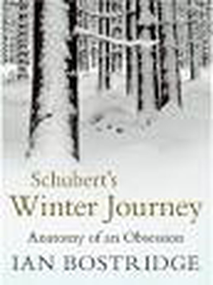 "Review:  ""Schubert's Winter Journey:  Anatomy of an Obsession"" by Ian Bostridge"