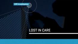 RTÉ Investigates: Lost in Care