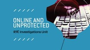 Online and Unprotected