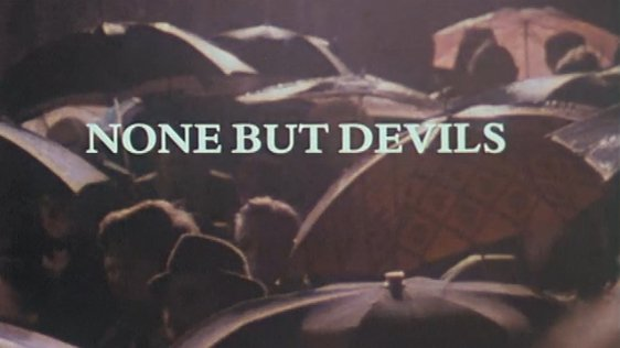 None But Devils (1981)