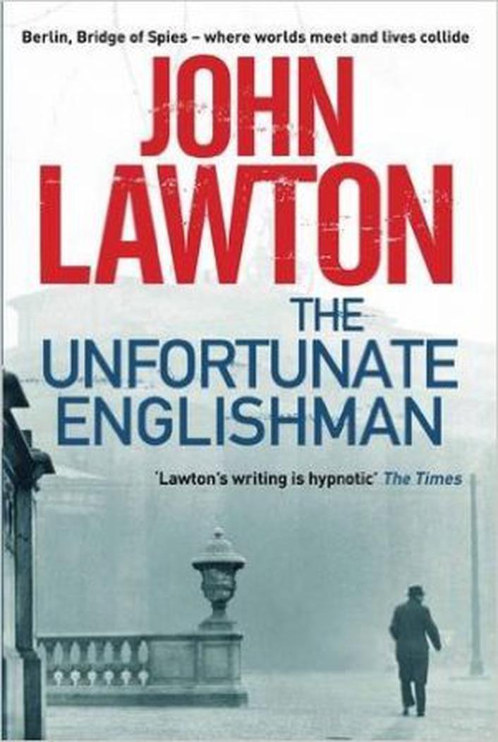 """Review:  """"The Unfortunate Englishman"""" by John Lawton"""