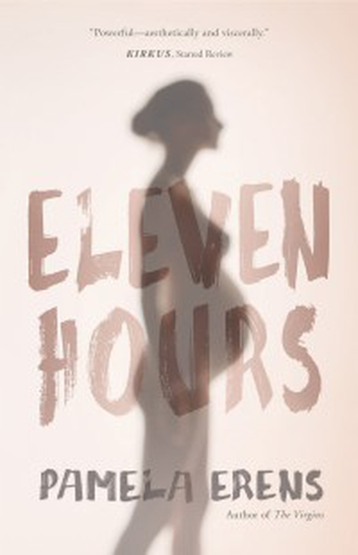 "Review: ""Eleven Hours"" by Pamela Erens"