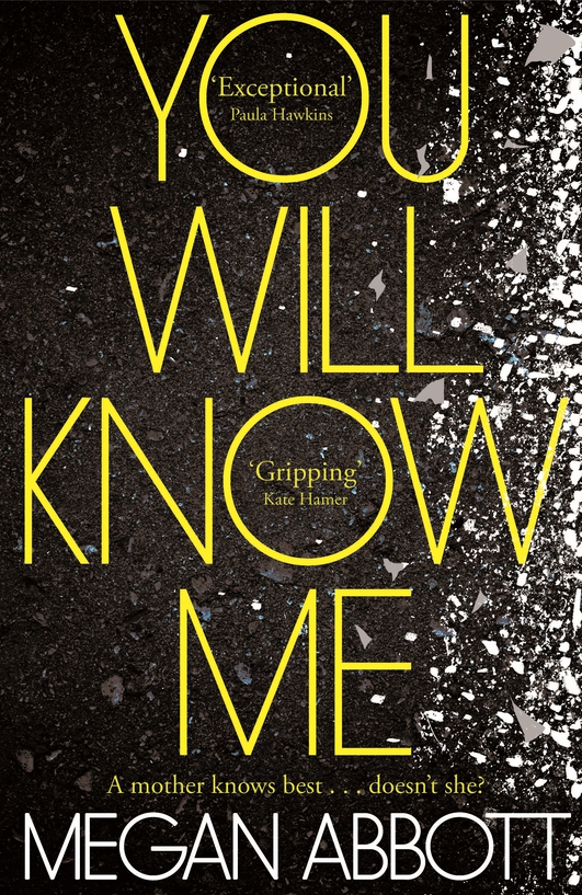 "Review: ""You Will Know Me"" by Megan Abbott"