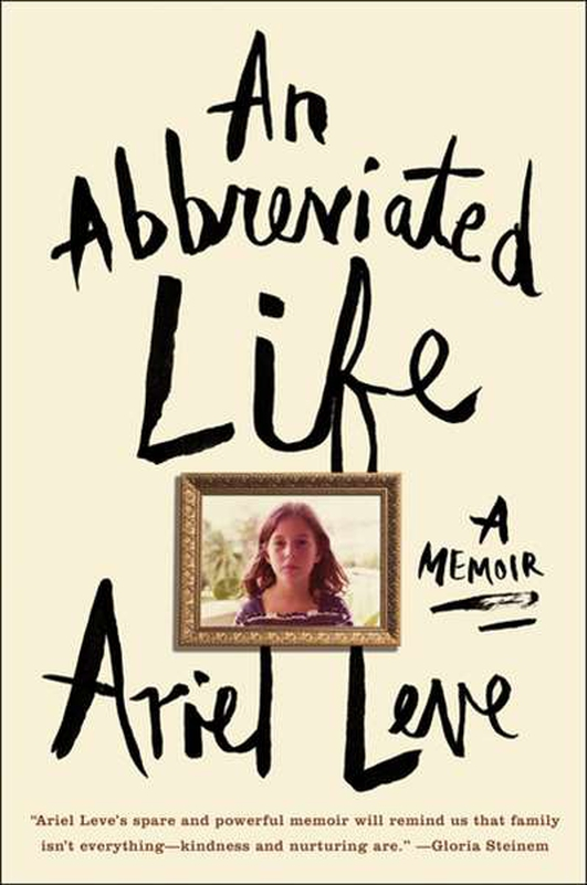 "Review:   ""An Abbreviated Life"" by Ariel Leve"