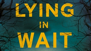 """Lying in Wait: """"(characters) who appearreal and convincing, even when some of them are behaving in a monstrous way."""""""