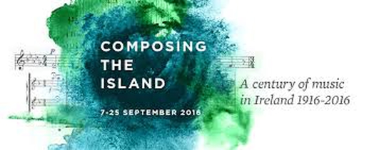 Ireland's musicians to commemorate 1916 with 'Composing the Island' programme
