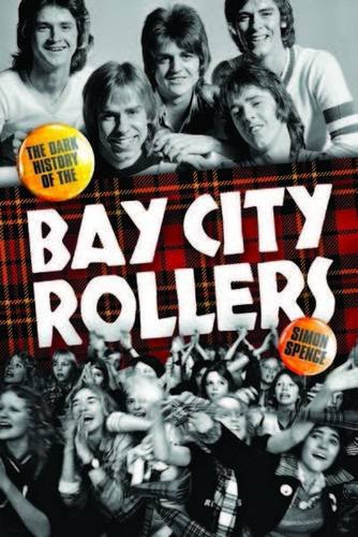 """Review:  """"The Dark History of the Bay City Rollers: When the Screaming Stops"""" by Simon Spence"""