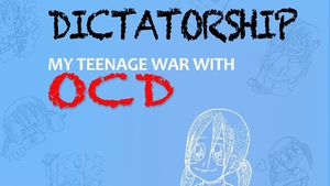 Dictatorship - My Teenage War With OCD, by Rebecca Ryan.