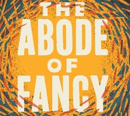 New Writing: The Abode Of Fancy, by Sam Coll