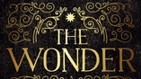 Eileen Dunne reviews Emma Donoghue's The Wonder