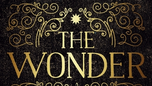 The Wonder: Emma Donoghue's compelling tale of a so-called Fasting Girl in 19th century Ireland.