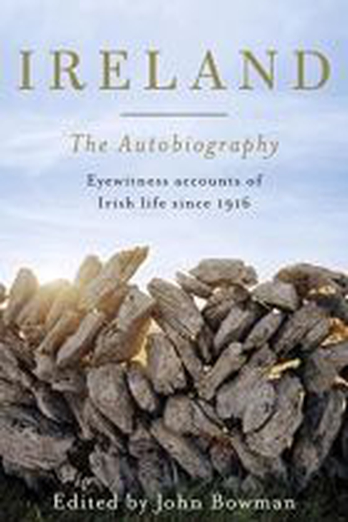"""Ireland: The Autobiography"" edited by John Bowman"