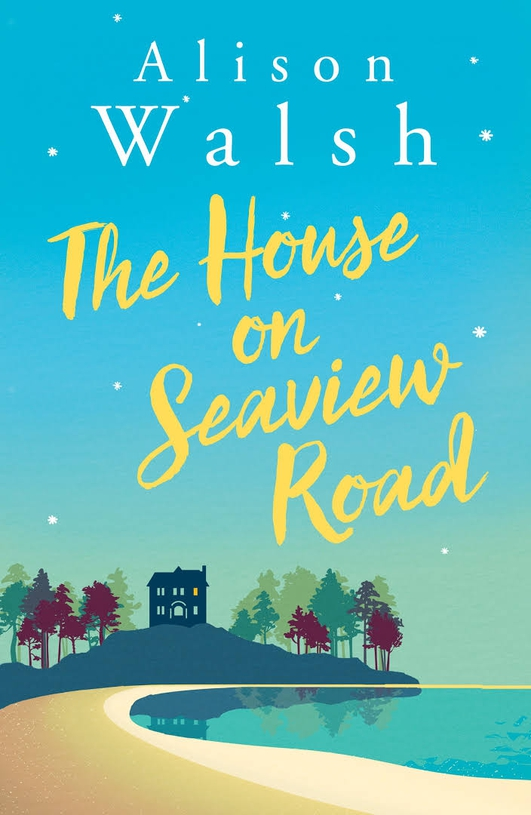 """The House On Seaview Road"" by Alison Walsh"