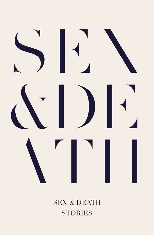 """Sex & Death"", a collection of short stories edited by Sarah Hall and Peter Hobbs"
