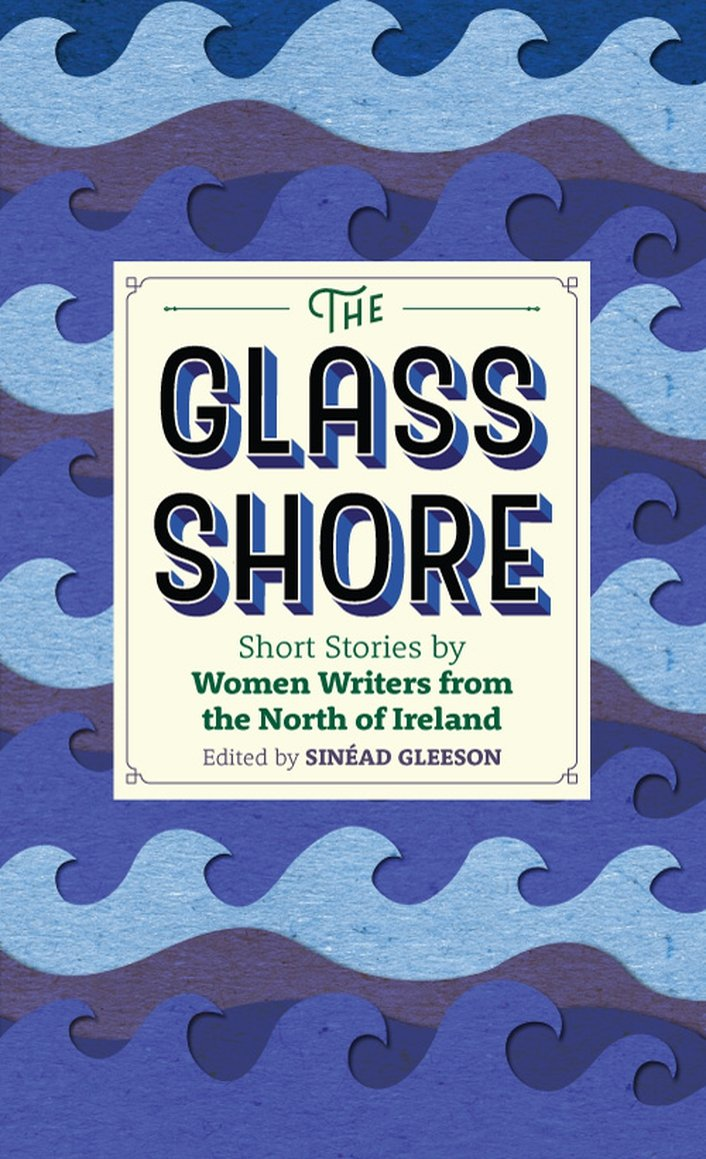 """The Glass Shore"", an anthology edited by Sinead Gleeson"