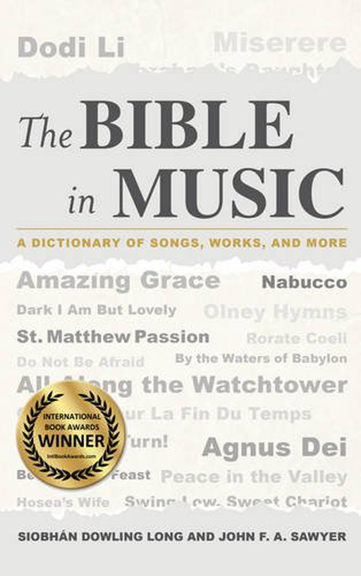 """The Bible In Music: A Dictionary of Songs, Works and More"" by Siobhán Dowling Long and John F.A. Sawyer"