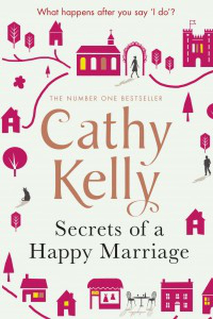 """Secrets Of A Happy Marriage"" by Cathy Kelly"