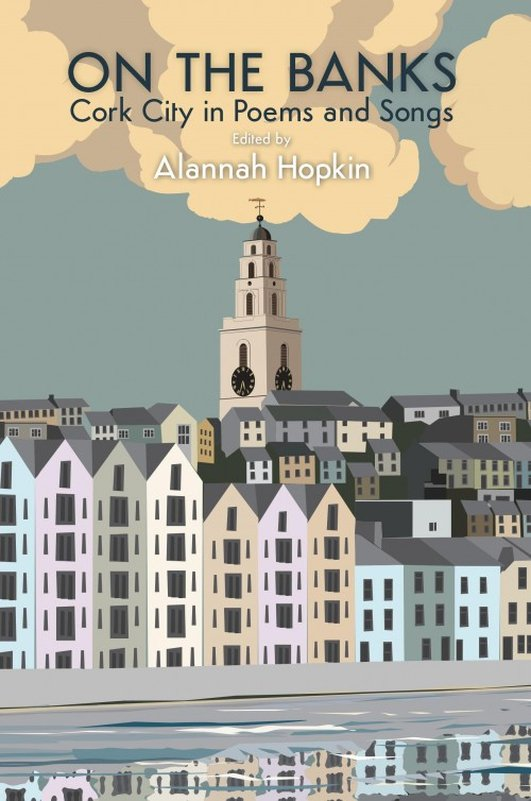 'On The Banks: Cork City In Poems and Songs', edited by Alannah Hopkin