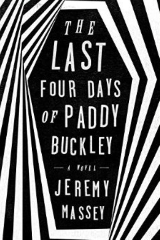 'The Last Four Days of Paddy Buckley' by Jeremy Massey