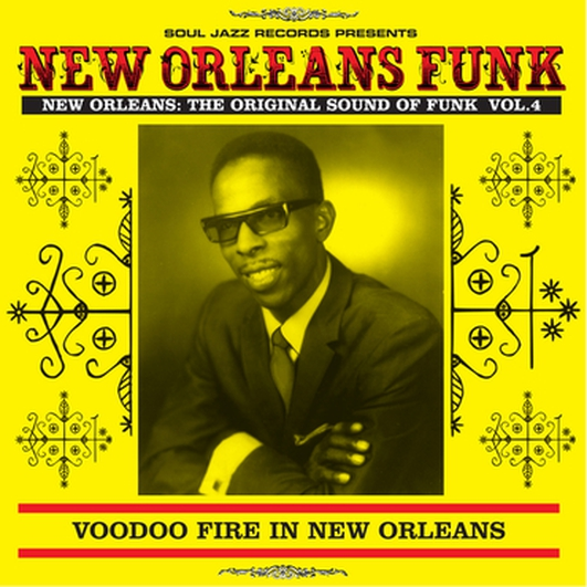 Review:  'New Orleans Funk 4: Voodoo Fire In New Orleans 1951-75'
