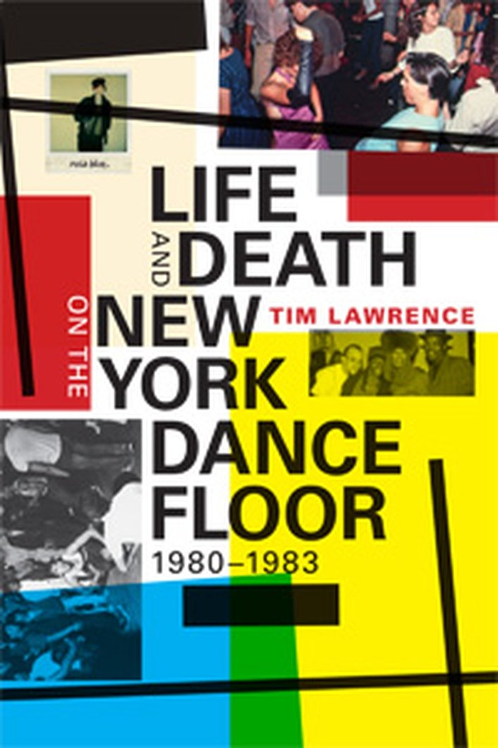 Review:  'Life and Death on the New York Dance Floor, 1980-1983' by Tim Lawrence