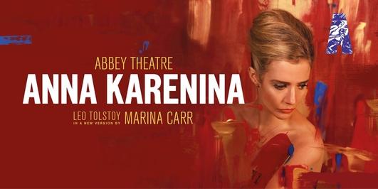 """Anna Karenina"", adapted by Marina Carr"
