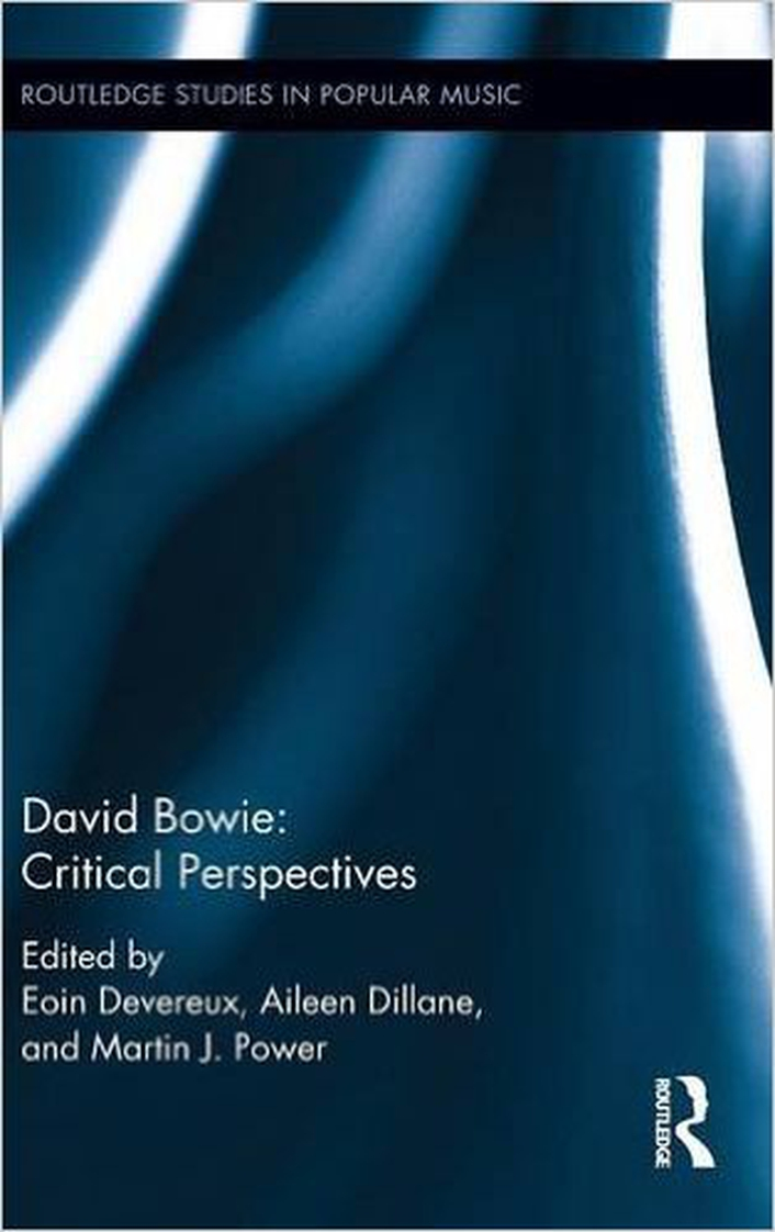 'David Bowie: Critical Perspectives', edited by Eoin Devereux, Aileen Dillane and Martin Power