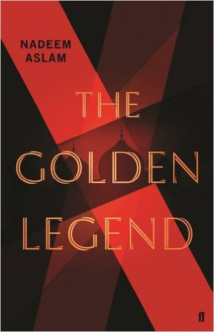 """The Golden Legend"" by Nadeem Aslam"