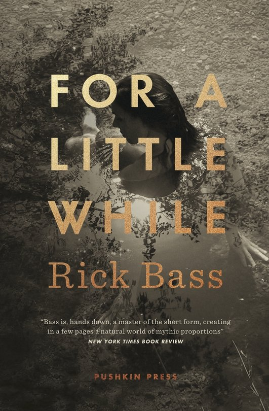 """For A Little While"" by Rick Bass"