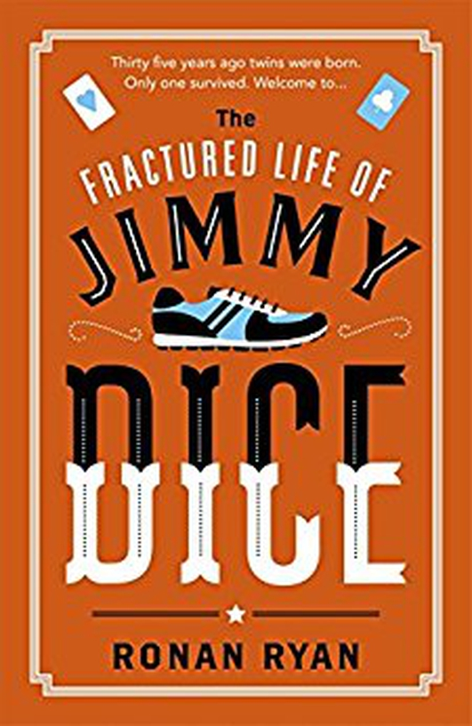"""The Fractured Life of Jimmy Dice"" by Ronan Ryan"