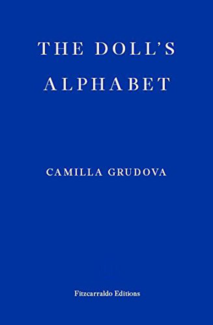 "Review:  ""The Doll's Alphabet"" by Camilla Grudova"