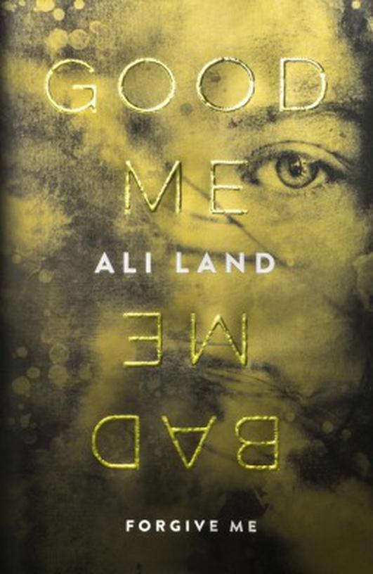 """Good Me, Bad Me"" by Ali Land"