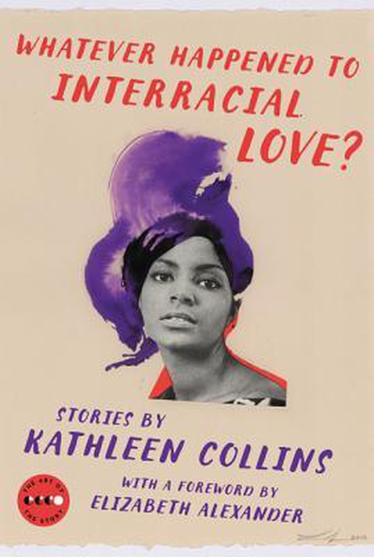 """Whatever Happened To Interracial Love?"" by Kathleen Collins"