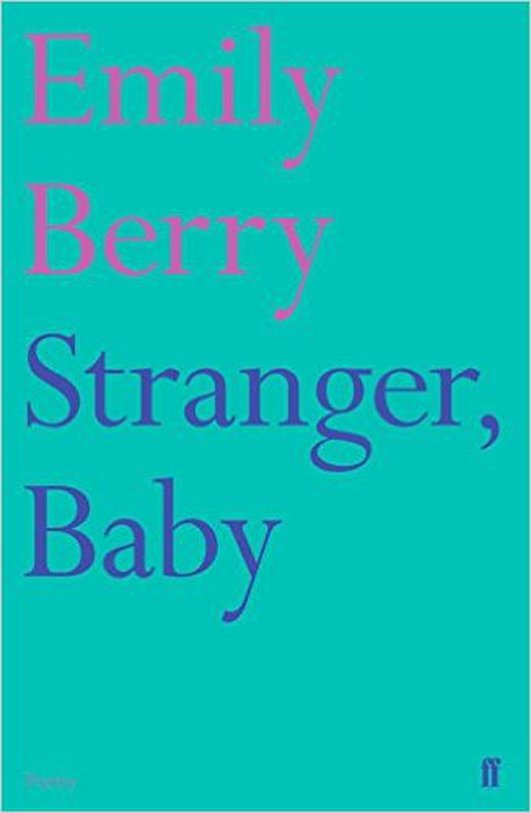 "Review:  ""Stranger, Baby"", a collection by Emily Berry"