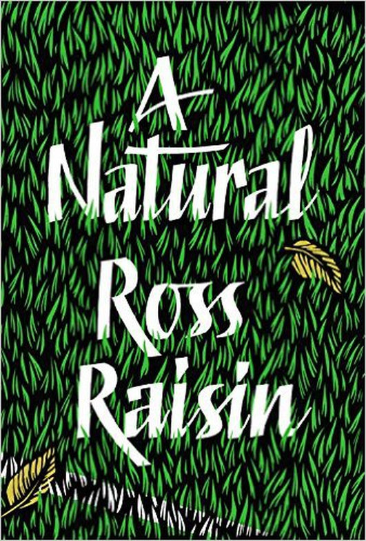 "Review:  ""A Natural"" by Ross Raisin"