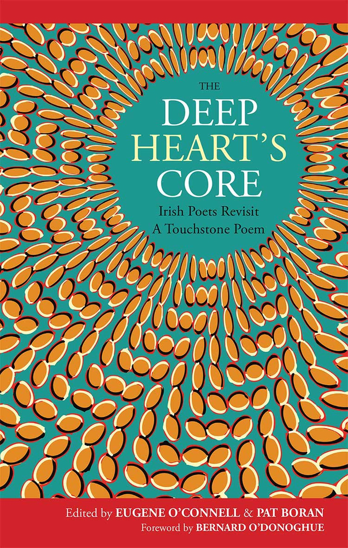 """""""The Deep Heart's Core"""", an anthology edited by Pat Boran and Eugene O'Connell"""