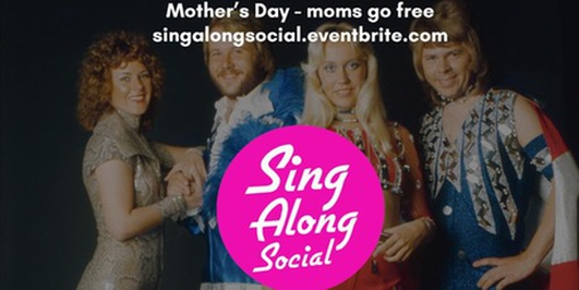 Sing-Along Social, Mother's Day and ABBA