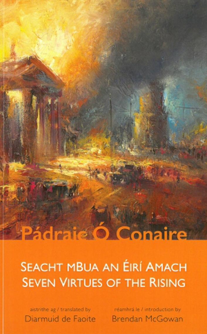 """""""Seacht mBua An Éirí Amach/Seven Virtues Of The Rising""""  by Pádraic Ó Conaire, translated by Diarmuid de Faoite"""