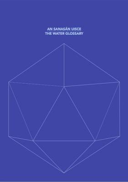 """An Sanasán Uisce/The Water Glossary"" by Carol Anne Connolly"